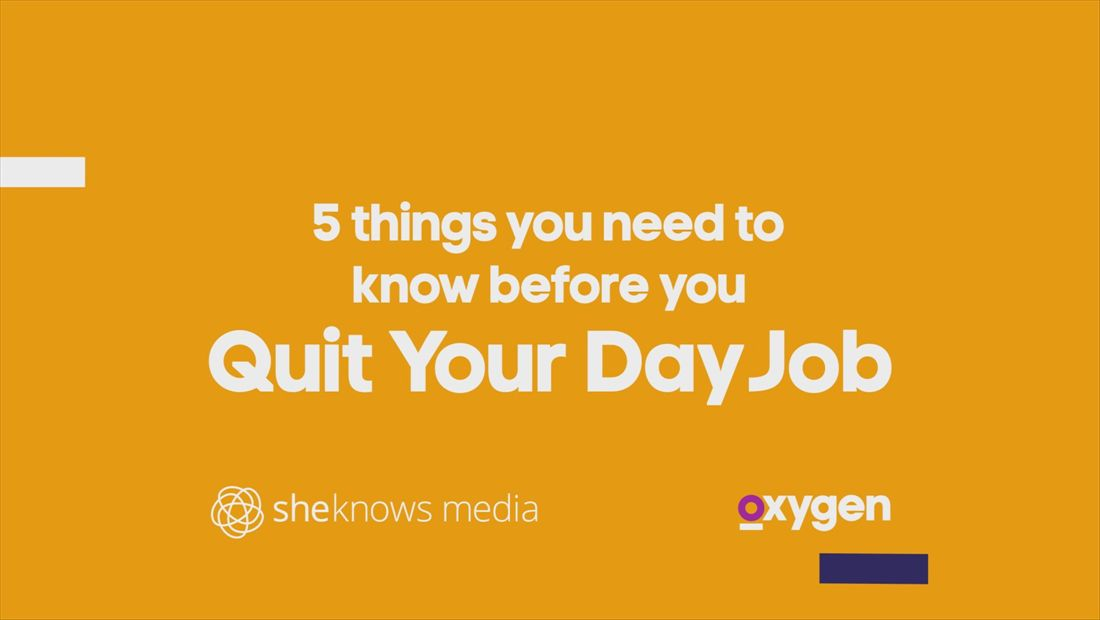 Quit Your Day Job: 5 Things to Know Before You Quit Your Day Job