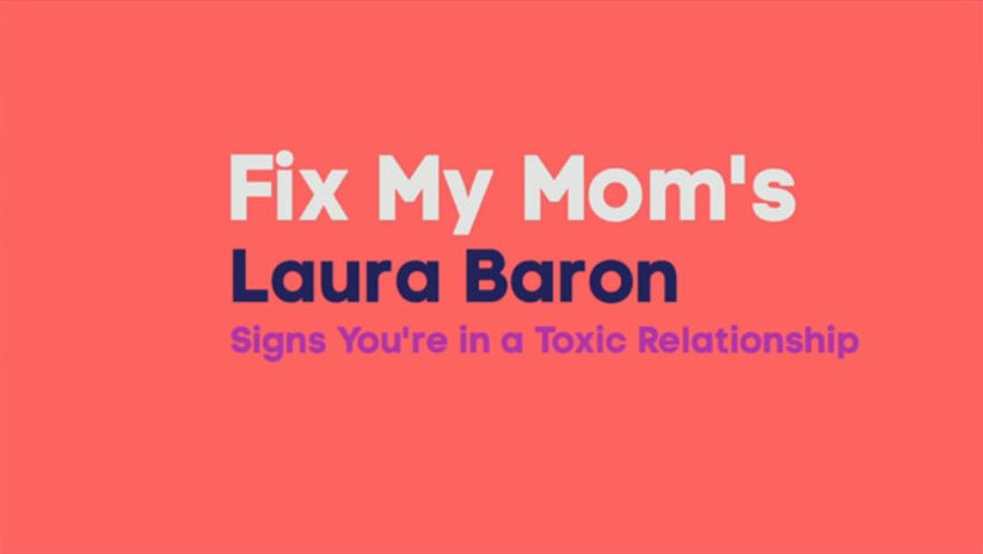 Laura Baron on Toxic Relationships