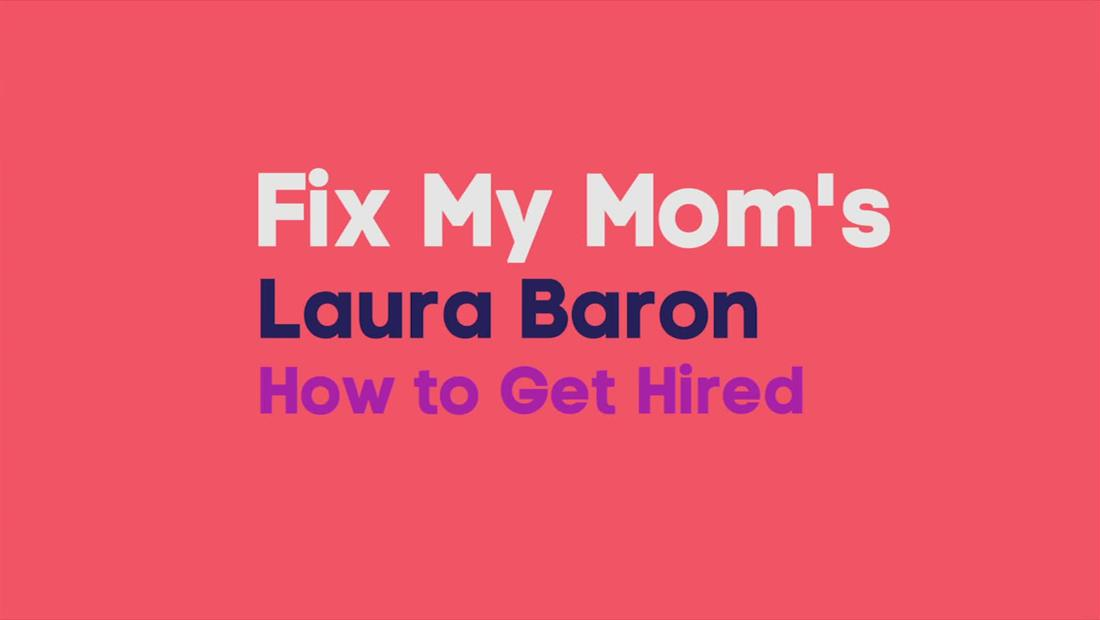 Laura Baron On Getting Hired